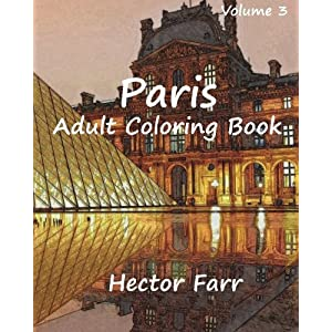 Paris : Adult Coloring Book Vol.3: City Sketch Coloring Book (Wonderful Cities In Europe) (Volume 3)