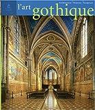 echange, troc Rolf Toman, Bruno Klein, Ute Engel, Collectif - L'Art gothique : Architecture, sculpture, peinture