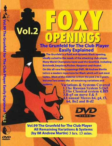 The Grunfeld For The Club Player Volume 2 - Foxy Openings Dvd Volume 99