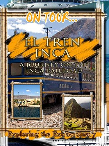 On Tour... EL TREN INCA