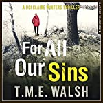 For All Our Sins: DCI Claire Winters, Book 1 | T. M. E. Walsh