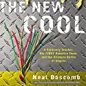 The New Cool: A Visionary Teacher, His FIRST Robotics Team, and the Ultimate Battle of Smarts Audiobook by Neal Bascomb Narrated by Kirby Heyborne