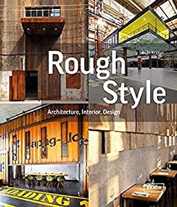 Rough Style: Architecture, Interior, Design by Braun
