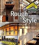 Rough Style : Architecture, Interior,...