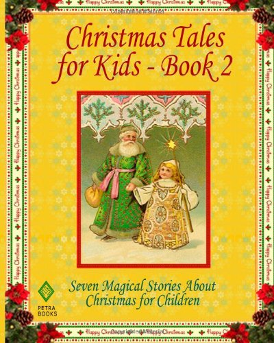 Christmas Tales for Kids - Book 2: Seven Magical Stories About Christmas for Children