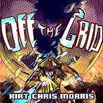 Off the Grid | Kirt Chris Morris