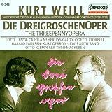 Songtexte von Kurt Weill - Die Dreigroschenoper: Historische Originalaufnahmen 1928-1931