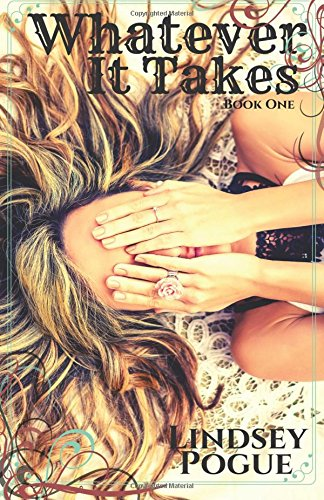 Whatever It Takes: Book One, Nothing But Trouble New Adult Series (Volume 1)