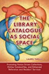 The Library Catalogue as Social Space