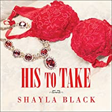 His to Take: Wicked Lovers, Book 9 (       UNABRIDGED) by Shayla Black Narrated by Christian Fox
