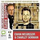 Enough Rope with Andrew Denton: Ewan McGregor & Charley Boorman Radio/TV Program by Andrew Denton Narrated by Ewan McGregor, Charley Boorman