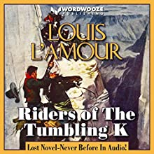 Riders of the Tumbling K Audiobook by Louis L'Amour, Charles Lee Jackson II Narrated by Randal Schaffer