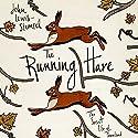 The Running Hare: The Secret Life of Farmland Hörbuch von John Lewis-Stempel Gesprochen von: Bernard Hill