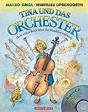 Tina und das Orchester. Mein erstes Buch über die Musikinstrumente. Mit CD. title=