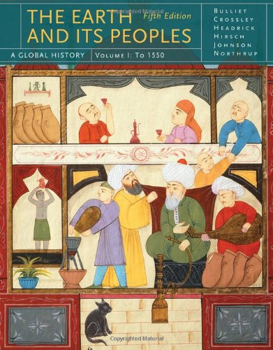The Earth and Its Peoples: A Global History, Volume I...