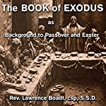 The Book of Exodus: Background to Passover and Easter | Lawrence Boadt