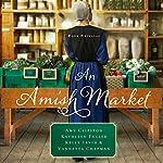 An Amish Market: Four Novellas | Amy Clipston,Kathleen Fuller,Vannetta Chapman,Kelly Irvin