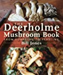 The Deerholme Mushroom Book: From For...