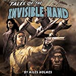 Tales of the Invisible Hand | Miles Holmes