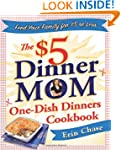 The $5 Dinner Mom One-Dish Dinners Co...