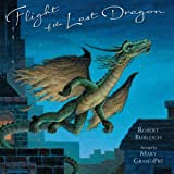 Flight of the Last Dragon (0399252002) by Burleigh, Robert