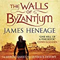 The Walls of Byzantium: The Mistra Chronicles, Book 1 Audiobook by James Heneage Narrated by William Rycroft