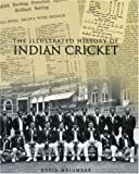 Indian Cricket: An Illustrated History
