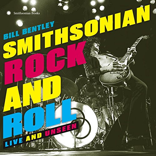 Book Cover: Smithsonian Rock and Roll: Live and Unseen