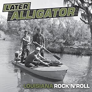 Later Alligator: Louisiana Rock n Roll Limited Edition Double LP [VINYL]