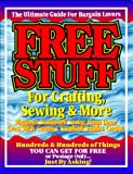 Free Stuff For Crafting, Sewing & More (1893128008) by Becker, B