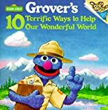 Grover's 10 Terrific Ways to Help Our Wonderful World (Pictureback(R)) (0679813845) by Leigh, Tom