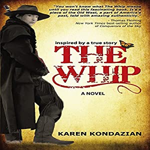 The Whip: Inspired by the story of Charley Parkhurst Audiobook