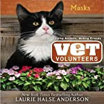 Masks: Vet Volunteers (       UNABRIDGED) by Laurie Halse Anderson Narrated by Elizabeth Evans