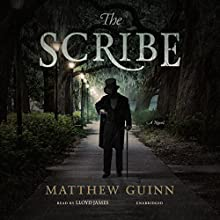 The Scribe: A Novel Audiobook by Matthew Guinn Narrated by Lloyd James