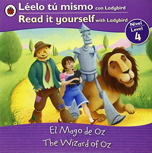 Read It Yourself: the Wizard of Oz - Level 4 (Leelo Tu Mismo Con Ladybird/Read It Yourself With Ladybird: Level 4)