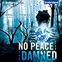 No Peace for the Damned (       UNABRIDGED) by Megan Powell Narrated by Christina Traister