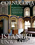 img - for Cornucopia Magazine: Turkey for Connoisseurs (Istanbul Unwrapped: The Sultan's City - Issue 50) book / textbook / text book