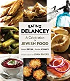 Aaron Rezny Eating Delancey : A Celebration of Jewish Food