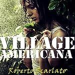 Village Americana | Roberto Scarlato