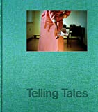 img - for Telling Tales: Contemporary Narrative Photography book / textbook / text book