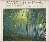 Bamboo of Japan: Splendor in Four Seasons