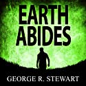 Earth Abides (       UNABRIDGED) by George R Stewart Narrated by Jonathan Davis, Connie Willis