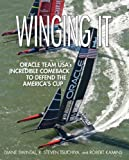Winging It: ORACLE TEAM USAs Incredible Comeback to Defend the Americas Cup