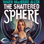 The Shattered Sphere: Hunted Earth, Book 2 | [Roger MacBride Allen]