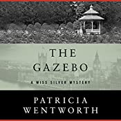 The Gazebo: The Miss Silver Mysteries, Book 28 | Patricia Wentworth
