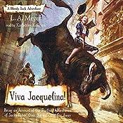 Viva Jacquelina!: Bloody Jack, Book 10 | L. A. Meyer