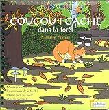 echange, troc Nathalie Pautrat - Coucou ! Caché dans la forêt : Mais où vivent les animaux de la forêt ? (1 livre + 1 CD audio)