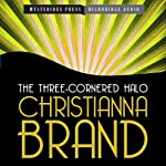 The Three-Cornered Halo: Mysterious Press-HighBridge Audio Classics | Christianna Brand