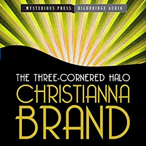 The Three-Cornered Halo: Mysterious Press-HighBridge Audio Classics | [Christianna Brand]