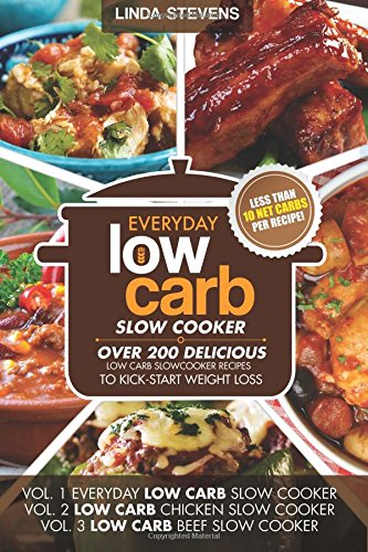 Low Carb Slow Cooker Cookbook: Over 200 Delicious Low Carb Slow Cooker Recipes To Kick-Start Weight Loss (Low Carb Crock Pot Recipe Book compare prices)
